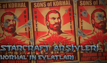 STARCRAFT ARŞİVLERİ – BÖLÜM 5: KORHAL'IN EVLATLARI