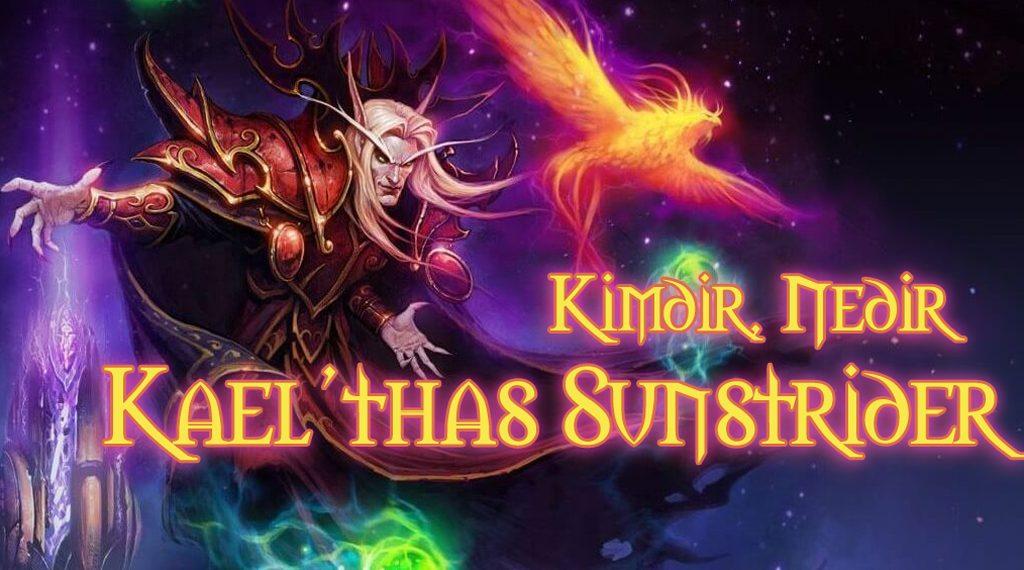 KİMDİR, NEDİR: KAEL'THAS SUNSTRIDER