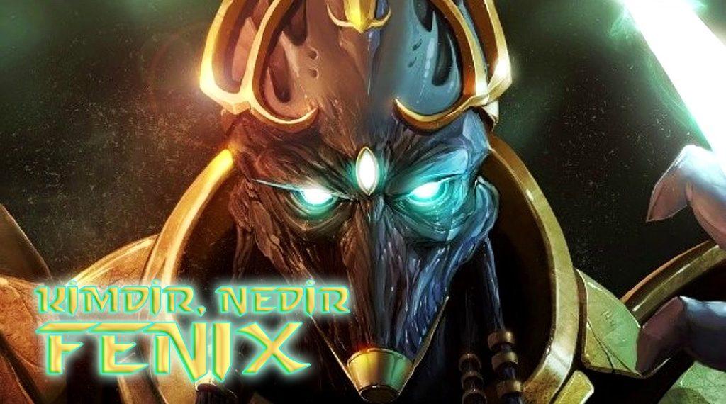 KİMDİR, NEDİR: FENIX