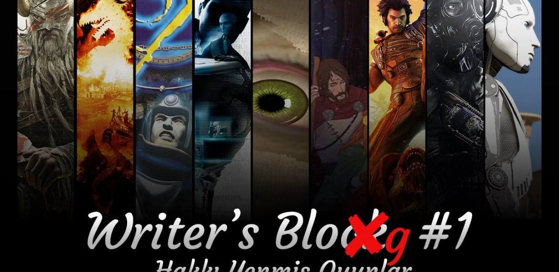 WRITER'S BLOG #1 – HAKKI YENMİŞ OYUNLAR