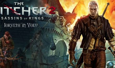WITCHER TARİHÇELERİ – THE WITCHER 2: KRALLARIN SUİKASTÇILARI [IORVETH'İN YOLU]