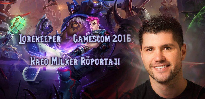 GAMESCOM 2016 – KAEO MILKER RÖPORTAJI