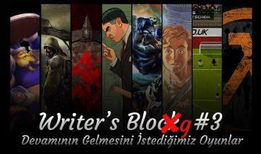 WRITER'S BLOG #3: DEVAMININ GELMESİNİ İSTEDİĞİMİZ OYUNLAR