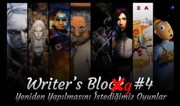 WRITER'S BLOG #4: YENİDEN YAPILMASINI İSTEDİĞİMİZ OYUNLAR