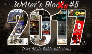 WRITER'S BLOG #5 – 2017'DE DÖRT GÖZLE BEKLEDİKLERİMİZ