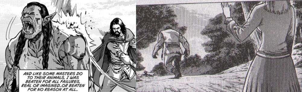 """Aedelas Blackmoore tarafından gördüğü şiddetten bıkan ve Taretha'nın yardımıyla kaçan Thrall """"Ve bazı efendilerin hayvanlarına yaptığı gibi ben de -gerçek veya hayali- her türlü yanlış sebebiyle şiddet görüyordum. Veya dayatılacak hiçbir sebep olmadan..."""""""