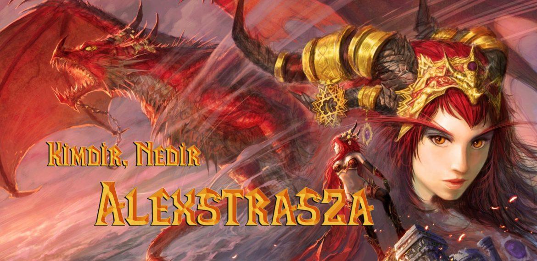 KİMDİR, NEDİR: ALEXSTRASZA