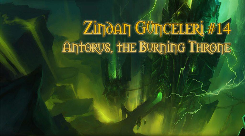 ZİNDAN GÜNCELERİ #14 – ANTORUS, THE BURNING THRONE