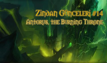 ZİNDAN GÜNCELERİ #14 – ANTORUS, THE BURNING THRONE