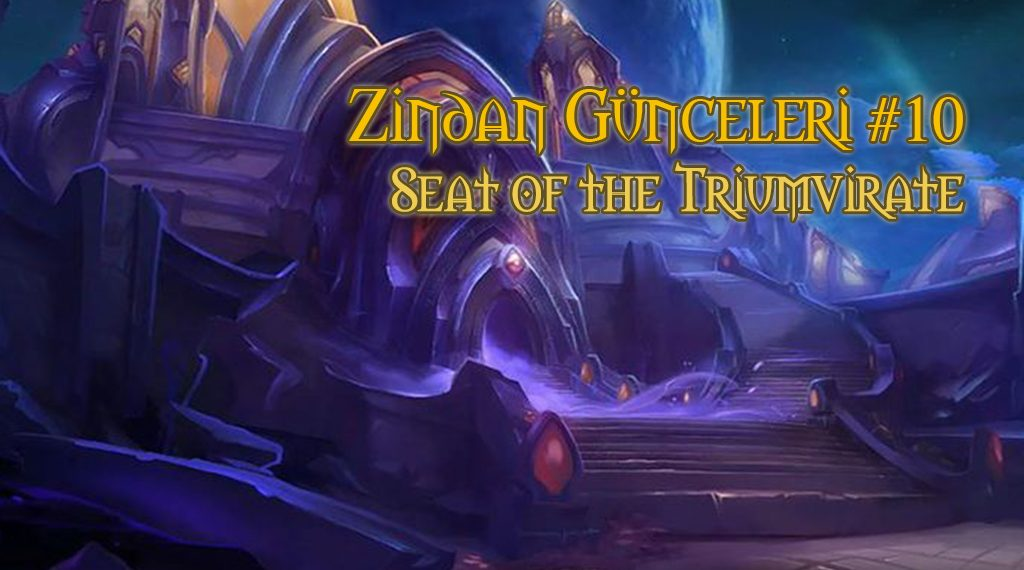 ZİNDAN GÜNCELERİ #10 – SEAT OF THE TRIUMVIRATE