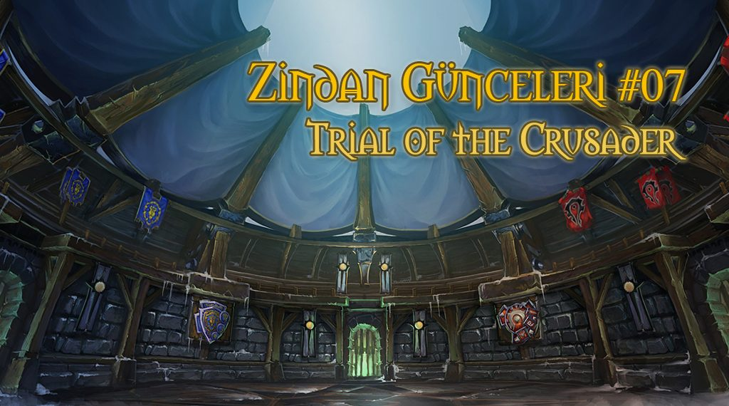 ZİNDAN GÜNCELERİ #7 – TRIAL OF THE CRUSADER