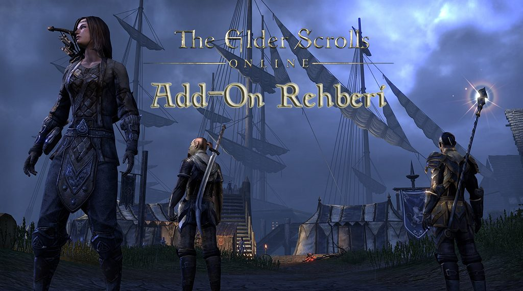 THE ELDER SCROLLS ONLINE ADD-ON REHBERİ