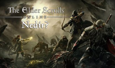 THE ELDER SCROLLS ONLINE NEDİR?
