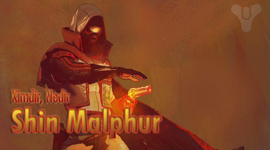 KİMDİR, NEDİR: SHIN MALPHUR