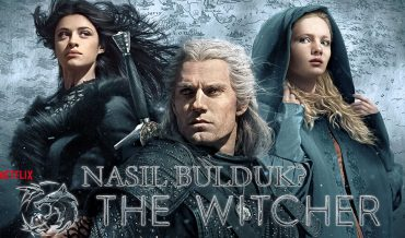 NASIL BULDUK: THE WITCHER (NETFLIX)