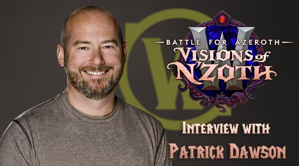WORLD OF WARCRAFT – VISIONS OF N'ZOTH INTERVIEW WITH PATRICK DAWSON