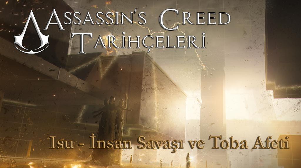ASSASSIN'S CREED TARİHÇELERİ #1: ISU – İNSAN SAVAŞI VE TOBA AFETİ