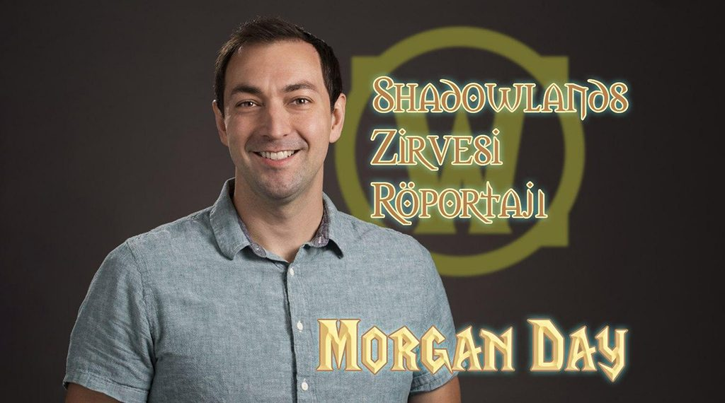 WoW: SHADOWLANDS ZİRVESİ – MORGAN DAY RÖPORTAJI