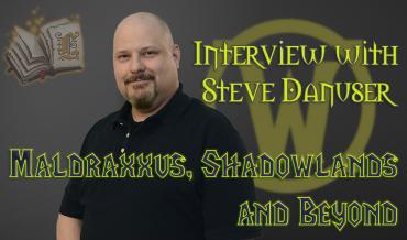 MALDRAXXUS, SHADOWLANDS AND BEYOND – INTERVIEW WITH STEVE DANUSER