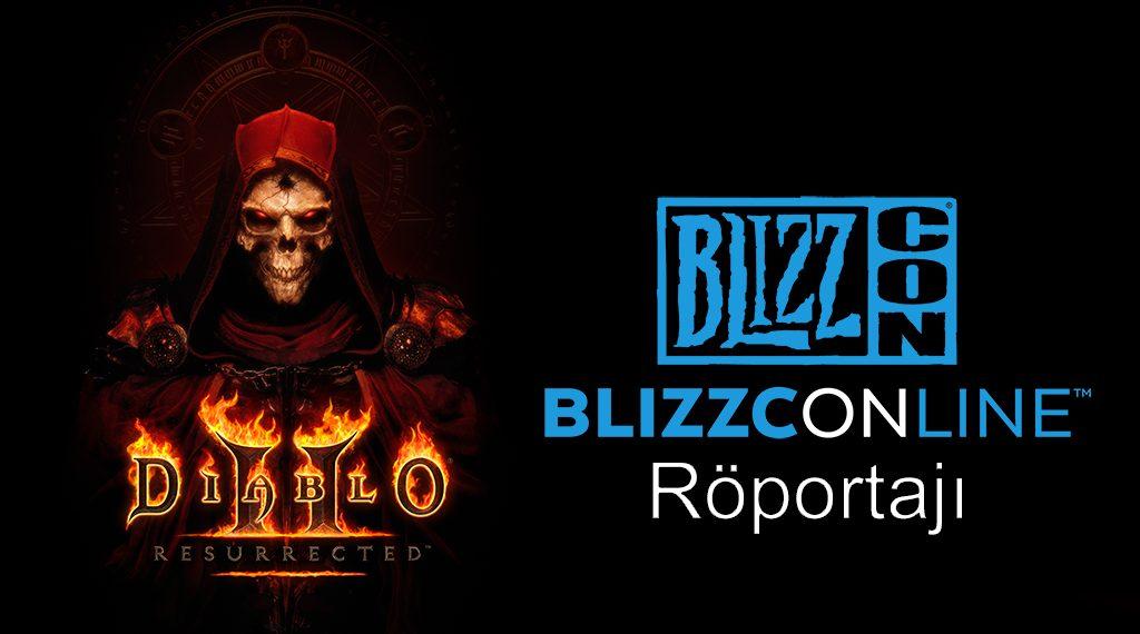 BLIZZCONLINE 2021: DIABLO 2 RESURRECTED RÖPORTAJI
